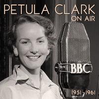 Petula Clark - On Air 1951-1961 (Uk)