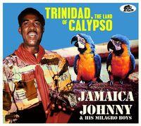 Jamaica Johnny & His Milagro Boys - Trinidad The Land Of Calypso [With Booklet] [Digipak]