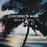 Steve & Teresa - Catching A Wave (Clear Wax) (Cvnl)
