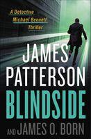 Patterson, James / Born, James O - Blindside: A Detective Michael Bennett Thriller