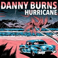 Danny Burns - Hurricane