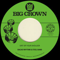 Bacao Rhythm & Steel Band - Dirt Off Your Shoulder / I Need Somebody To Love