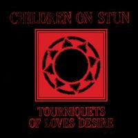 Children On Stun - Tourniquets Of Love's Desire (Red & Black Vinyl)