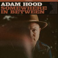 Adam Hood - Somewhere In Between [LP]