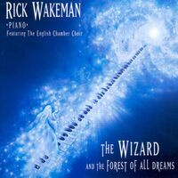 Rick Wakeman - The Wizard and the Forest of All Dreams