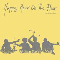 Parsonsfield - Happy Hour On The Floor [LP]