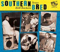 Southern Bred 6 Texas R&B Rockers / Various - Southern Bred 6 Texas R&B Rockers / Various