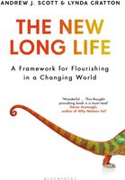 Scott, Andrew J - The New Long Life: A Framework for Flourishing in a Changing World
