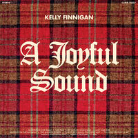 Kelly Finnigan - A Joyful Sound [Indie Exclusive] (Norway Spruce Green Vinyl)
