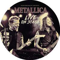 Metallica - Live On Stage (Iex) (Ltd) (Pict) (Iex)