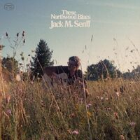 Jack M. Senff - These Northwood Blues [Limited Edition LP]