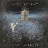 Lunar Shadow - Wish To Leave