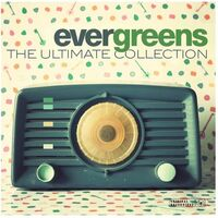 Evergreens: The Ultimate Collection / Various - Evergreens: The Ultimate Collection / Various