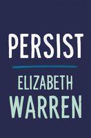 Warren, Elizabeth - Persist