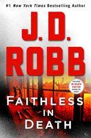 Robb, J D - Faithless in Death: An Eve Dallas Novel