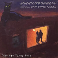 Johnny O'Donnell featuring Van Dyke Parks - Cats / Funny Face [RSD Drops 2021]