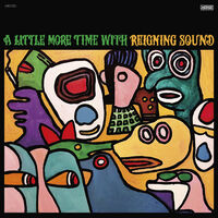 Reigning Sound - Little More Time With Reigning Sound
