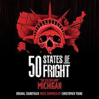 Christopher Young - 50 States Of Fright: Golden Arm (Michigan) / Ost