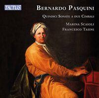 Pasquini / Scaioli / Tasini - Quindici Sonate A Due Cimbali