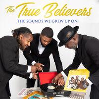 True Believers - Sounds We Grew Up On