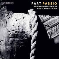 Part / Helsinki Chamber Choir / Schweckendiek - Passio (Hybr)