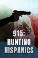 915: Hunting Hispanics - 915: Hunting Hispanics / (Mod)