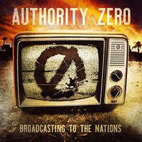 Authority Zero - Broadcasting To The Nation