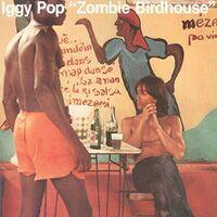 Iggy Pop - Zombie Birdhouse [LP]