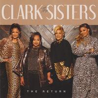 Clark Sisters - The Return