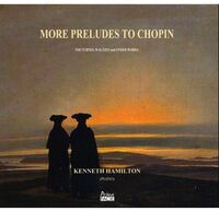 Kenneth Hamilton - More Preludes To Chopin