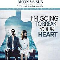 Moon Vs Sun - I'm Going To Break Your Heart