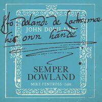 Dowland / Fentross - Semper Dowland