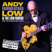 Andy Fairweather Low - Live Lockdown