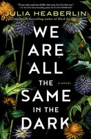 Julia Heaberlin - We Are All The Same In The Dark (Ppbk)