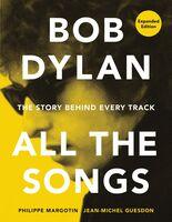 Philippe Margotin  / Guesdon,Jean-Michel - Bob Dylan All The Songs (Hcvr)