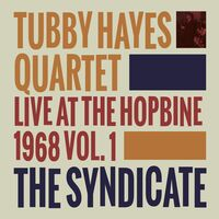 Tubby Hayes - Live at the Hopbine 1968 Vol. 1
