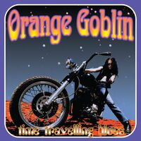 Orange Goblin - Time Travelling Blues [Import]