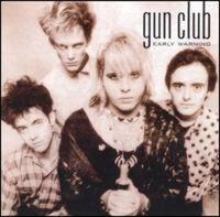 The Gun Club - Early Warning [PA]