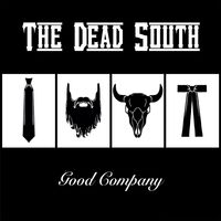The Dead South - Good Company