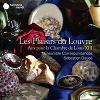 Ensemble Correspondances / Sebastien Dauce - Les Plaisirs Du Louvre