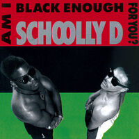 Schoolly D - Am I Black Enough For You? [Import]