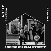 Harold Johnson - House On Elm Street
