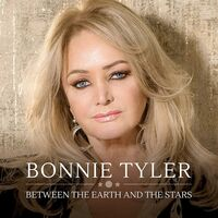 Bonnie Tyler - Between The Earth & The Stars (Blue) (Uk)