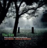 Lustmord / Nicolas Horvath - The Fall: Dennis Johnson's November Deconstructed