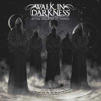 Walk in Darkness - In The Shadows Of Things [Reissue]