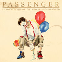 Passenger - Songs For The Drunk And Broken Hearted (Dlx)