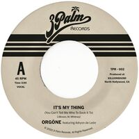 Orgone - It's My Thing (You Can't Tell Me Who To Sock It To