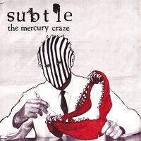 Subtle - Mercury Craze