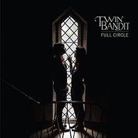 Twin Bandit - Full Circle [LP]