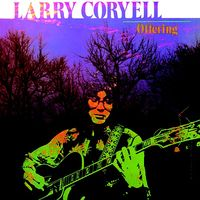 Larry Coryell - Offering (2018 reissue)
